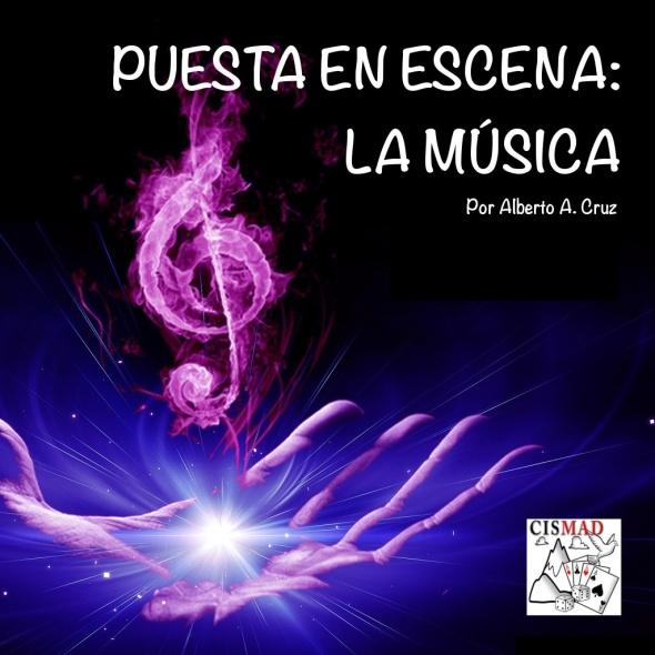 """Monográfico: """"Puesta en escena: La Música"""" Impartido por Alberto A. Cruz"""